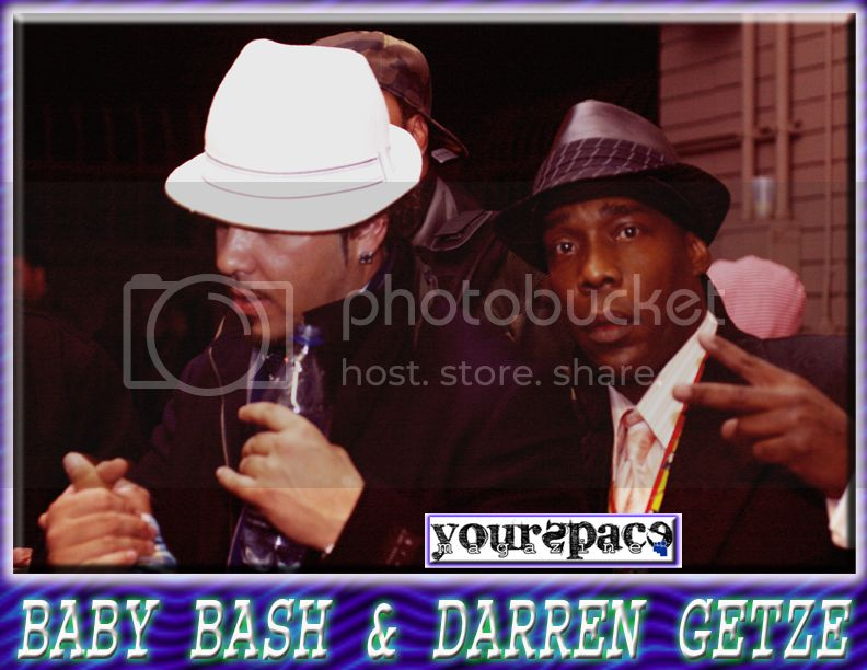 BABY BASH AND DARREN GETZE