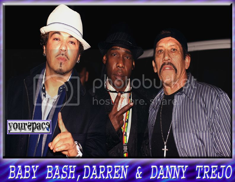 BABY BASH, DARREN GETZE AND DANNY TREJO