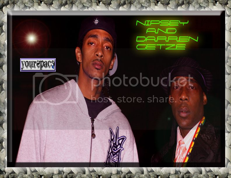NIPSEY AND DARREN GETZE